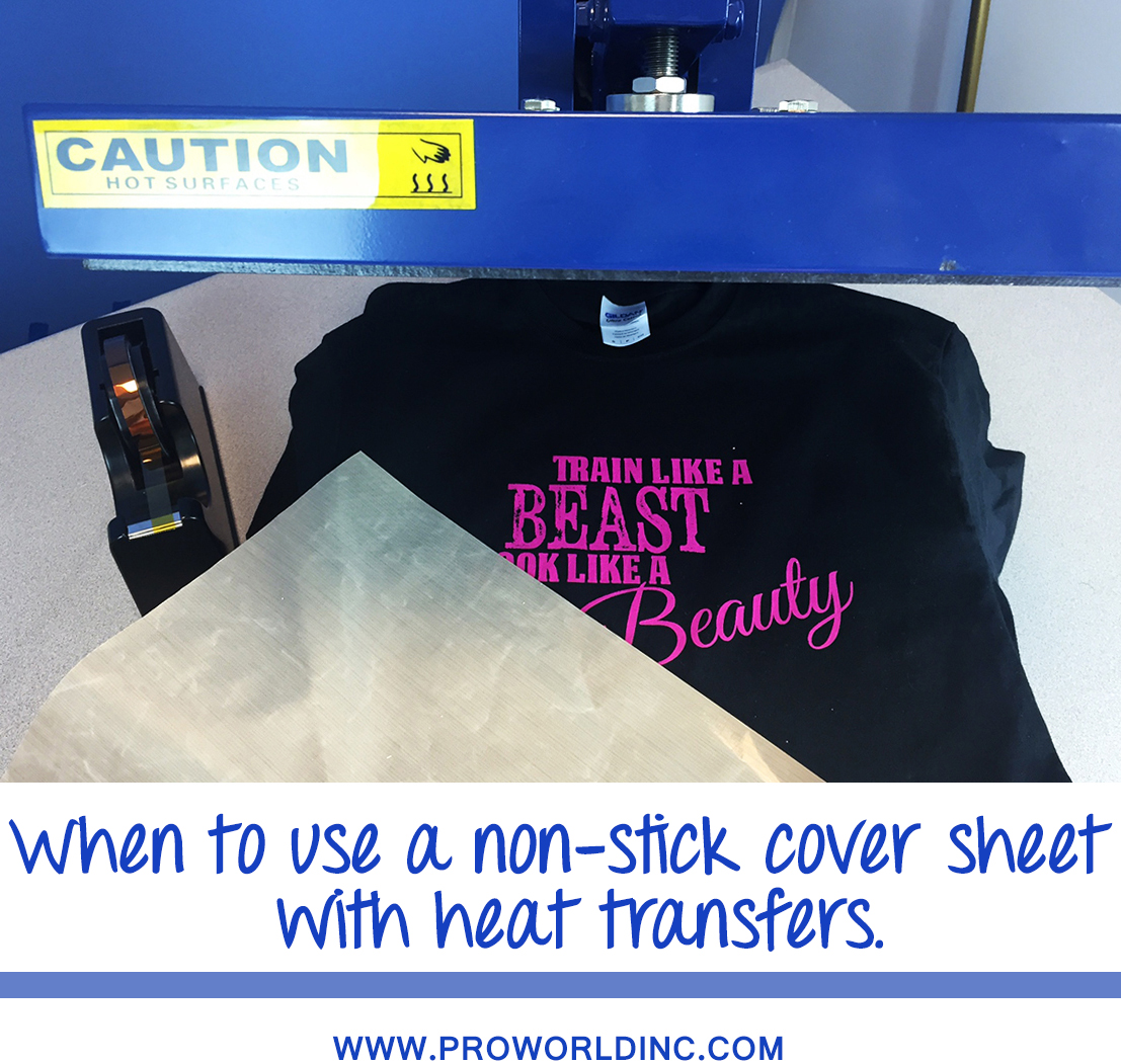 When to use a non-stick cover sheet with heat transfers