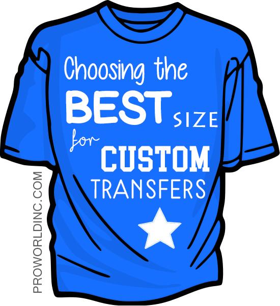 Choosing the best size for custom transfers