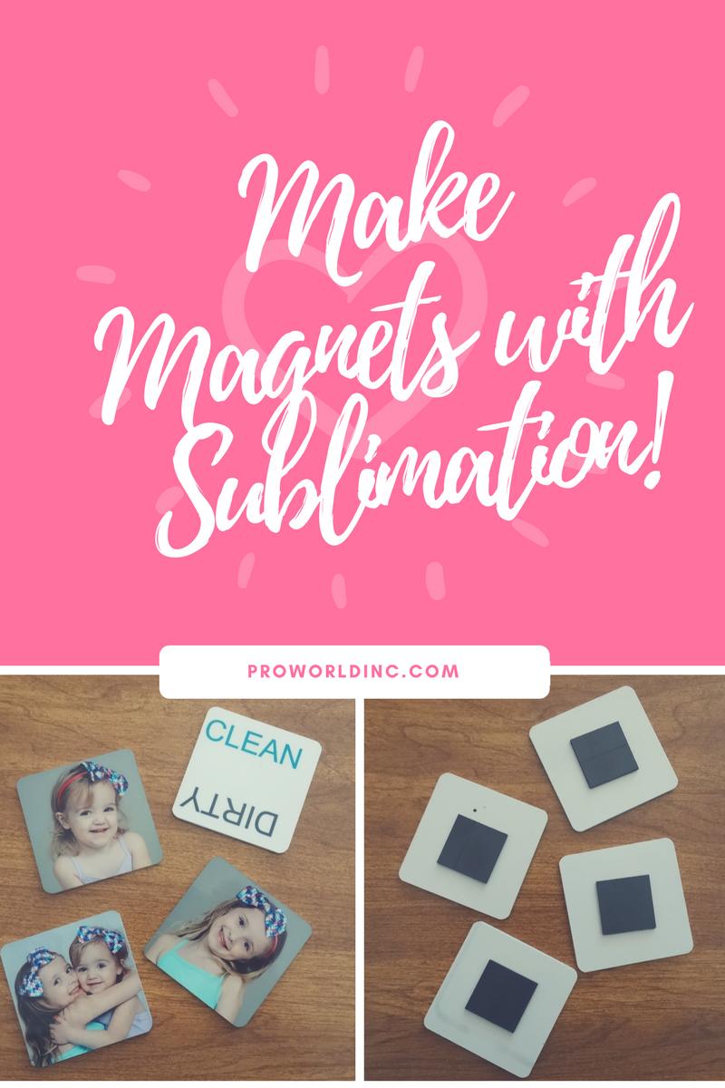 How To Make Sublimated Magnets - Pro World Inc Pro World Inc