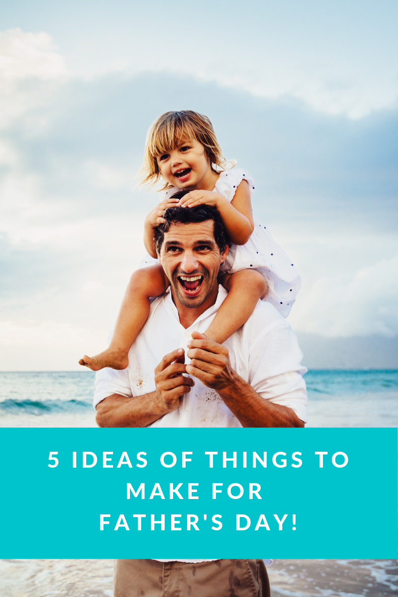 5 Ideas of things to make for father's day!